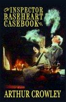 The Inspector Baseheart Casebook