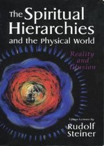 The Spiritual Hierarchies and the Physical World: Reality and Illusion