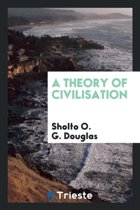 A Theory of Civilisation