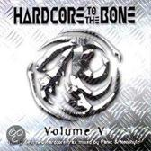 Hardcore To The Bone V