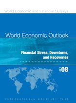 World Economic Outlook, October 2008: Financial Stress, Downturns, and Recoveries