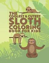 The Coolest & Cutest Sloth Coloring Book For Kids: 25 Fun Designs For Boys And Girls - Perfect For Young Children Preschool Elementary Toddlers