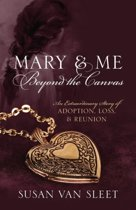 Mary & Me Beyond the Canvas