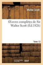 Oeuvres Compl�tes de Sir Walter Scott. Tome 13