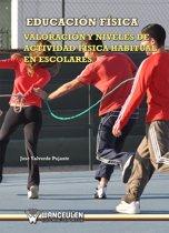 Educacion Física. Valoracion y niveles de actividad física habitual en escolares