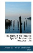 The Jewels of the Madonna Opera in Three Acts on Neapolitan Life