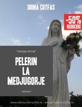 Pelerin la Medjugorje: Mesaje divine