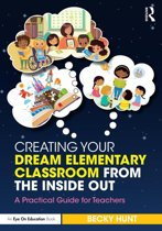 Creating Your Dream Elementary Classroom from the Inside Out