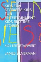 Kids Fun Stories 8-Kids Fun Entertainment-Kids Bedtime Stories: Kids Entertainment