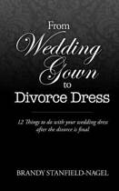 From Wedding Gown to Divorce Dress