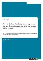 Die Lex Licinia Sextia de Modo Agrorum, Die Lex de Modo Agrorum Und Die Rogatio Laelia Agraria