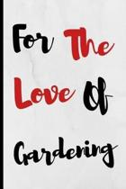 For The Love Of Gardening