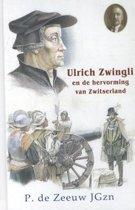 Historische verhalen voor jong en oud 19 - Ulrich Zwingli en de hervorming van Zwitserland
