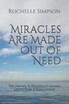 Miracles are made out of Need: The Journey to Recovery & Lessons learnt from A Story Untold