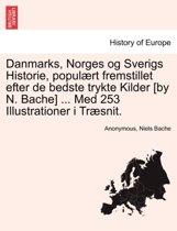 Danmarks, Norges Og Sverigs Historie, Populaert Fremstillet Efter de Bedste Trykte Kilder [By N. Bache] ... Med 253 Illustrationer I Traesnit. Dredie del