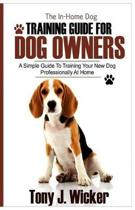 The In-Home Dog Training Guide for Dog Owners