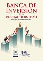 Banca de inversion en la postmodernidad