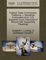 Federal Trade Commission, Petitioner, V. Beneficial Corporation et al. U.S. Supreme Court Transcript of Record with Supporting Pleadings