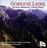 Geistliche Lieder German Romantic Choral Music