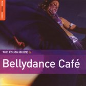 Bellydance Cafe. The Rough Guide