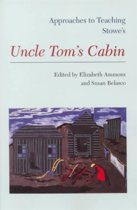 Approaches to Teaching Stowe's Uncle Tom's Cabin