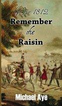 War 1812: Remember the Raisin
