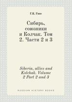 Siberia, Allies and Kolchak. Volume 2 Part 2 and 3