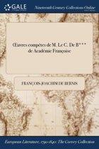 Oeuvres Competes De M. Le C. De B*** De ľAcademie Francoise