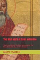 The Real Myth Of Saint Valentine