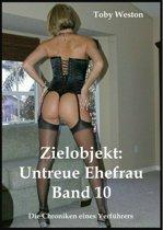 Zielobjekt: Untreue Ehefrauen (Band 10)