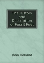 The History and Description of Fossil Fuel