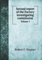 Second Report of the Factory Investigating Commission Volume 1
