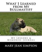 What I Learned from My Bullmastiff