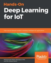 Hands-On Deep Learning for IoT
