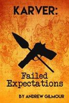 Karver: Failed Expectations