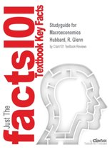 Studyguide for Macroeconomics by Hubbard, R. Glenn, ISBN 9780133405057