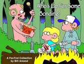 Who's Up For Some Bonding?: A Foxtrot Collection