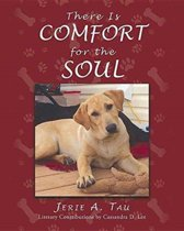 There Is Comfort for the Soul