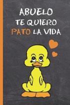Abuelo, Te Quiero Pato La Vida