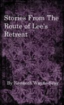 Stories From the Route of Lee's Retreat