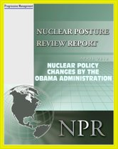 2010 American Nuclear Posture Review: Nuclear Weapons Policy Changes by the Obama Administration, Nonproliferation and Terrorism, Sustaining the Nuclear Arsenal, Security Strategy