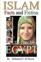 Islam Facts and Fiction and the Fight for Egypt