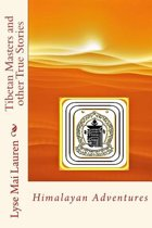 Tibetan Masters and Other True Stories
