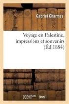 Voyage En Palestine, Impressions Et Souvenirs