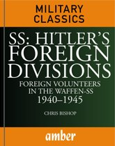 SS: Hitler's Foreign Divisions: Foreign Volunteers in the Waffen-SS 19401945