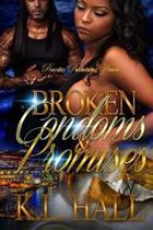 Broken Condoms & Promises