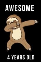 Awesome 4 Years Old Dabbing Sloth: Every Alternative Page has space for Drawing and Full Lined pages for writing with Sloth on every pages