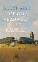 Boek cover Hoe God verdween uit Jorwerd van Geert Mak