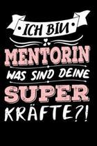 Ich Bin Mentorin Was Sind Deine Superkr�fte?!: A5 Punkteraster - Notebook - Notizbuch - Taschenbuch - Journal - Tagebuch - Ein lustiges Geschenk f�r F