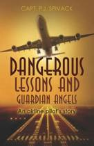 Dangerous Lessons and Guardian Angels